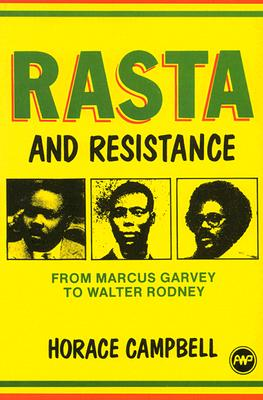 Click for more detail about Rasta and Resistance: From Marcus Garvey to Walter Rodney by Horace G. Campbell