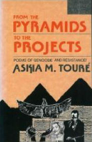 Click for more detail about From the Pyramids to the Projects: Poems of Genocide and Resistance by Askia M. Toure