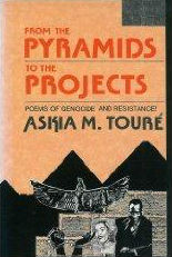 Click for more detail about From the Pyramids to the Projects: Poems of Genocide and Resistance! by Askia M. Toure