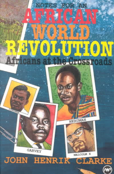 Click for a larger image of Africans at the Crossroads: Notes for an African World Revolution