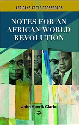 Click for more detail about Africans at the Crossroads: African World Revolution by John Henrik Clarke