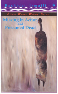 Click for more detail about Missing in Action and Presumed Dead: Poems by Rashidah Ismaili