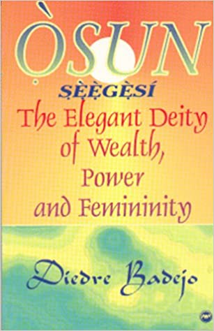 Click for more detail about Osun Seegesi: The Elegant Deity of Wealth, Power, and Femininity by Diedre Badejo