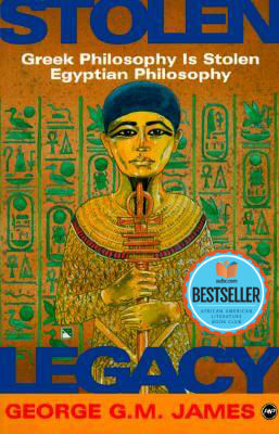 Click for a larger image of Stolen Legacy: Greek Philosophy Is Stolen Egyptian Philosophy