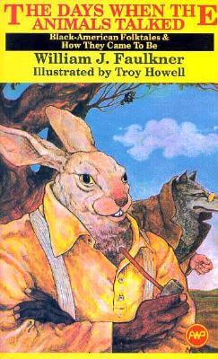 Click for more detail about The Days When the Animals Talked: Black American Folktales and How They Came to Be (Young Readers) by William J. Faulkner