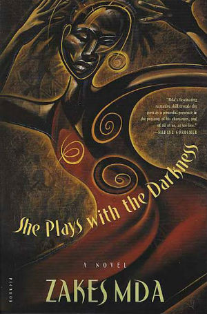 Click for more detail about She Plays with the Darkness by Zakes Mda