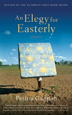 Click for more detail about An Elegy for Easterly: Stories by Petina Gappah
