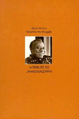 Click for a larger image of Black Writers Redefine the Struggle: A Tribute to James Baldwin