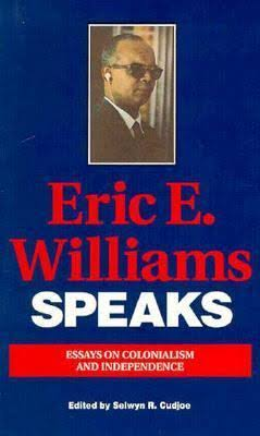 Click for more detail about Eric E. Williams Speaks: Essays On Colonialism And Independence by Eric Williams and Selwyn Reginald Cudjoe