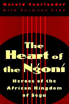 Click for a larger image of Heart of the Ngoni: Heroes of the African Kingdom of Segu