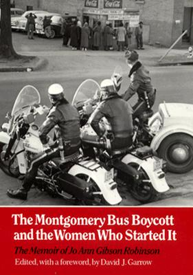 Click for a larger image of Montgomery Bus Boycott and the Women Who Started It: The Memoir of Jo Ann Gibson Robinson