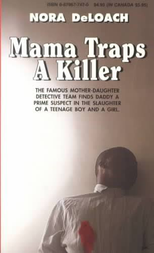 Click for more detail about Mama Traps a Killer by Nora Deloach