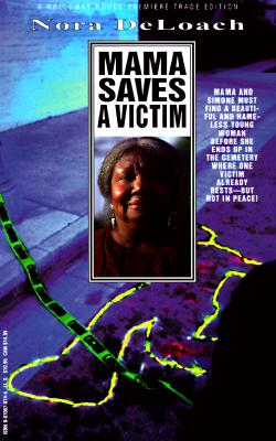 Click for more detail about Mama Saves A Victim (Nora Deloach Mama Detective) by Nora Deloach