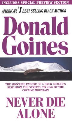 Click for more detail about Never Die Alone by Donald Goines