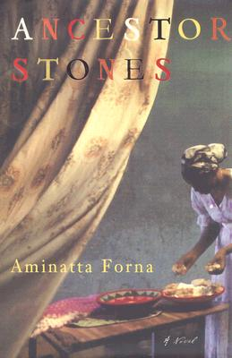 Click for more detail about Ancestor Stones: A Novel by Aminatta Forna
