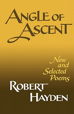 Click for more detail about Angle Of Ascent: New And Selected Poems by Robert Hayden