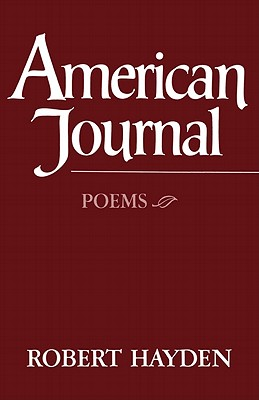 Click for more detail about American Journal: Poems by Robert Hayden
