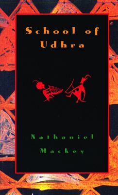 Click for more detail about School of Udhra by Nathaniel Mackey