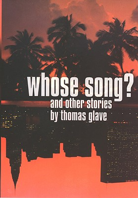 Click for more detail about Whose Song?: And Other Stories by Thomas Glave