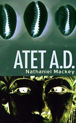 Click for more detail about Atet A.D. by Nathaniel Mackey