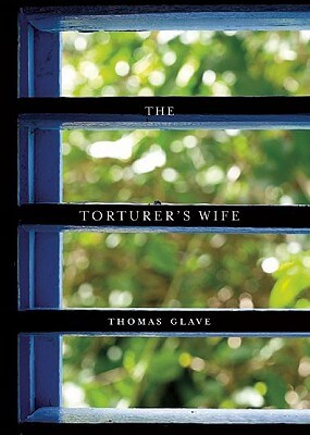 Click for more detail about The Torturer's Wife by Thomas Glave