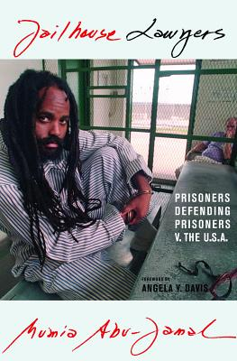 Click for more detail about Jailhouse Lawyers: Prisoners Defending Prisoners v. the USA by Mumia Abu-Jamal