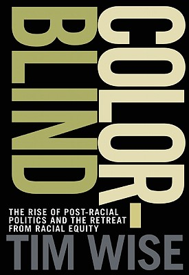 Click for a larger image of Colorblind: The Rise Of Post-Racial Politics And The Retreat From Racial Equity (City Lights Open Media)