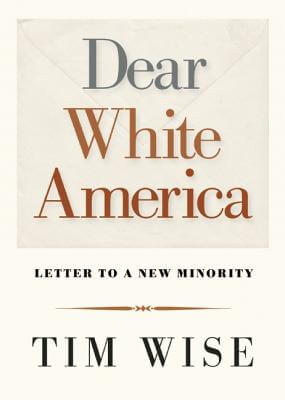 Click for a larger image of Dear White America: Letter To A New Minority (City Lights Open Media)