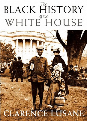 Click for more detail about The Black History of the White House by Clarence Lusane