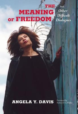Click for more detail about The Meaning of Freedom: And Other Difficult Dialogues by Angela Davis