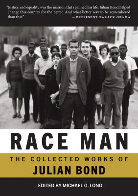 Click for more detail about Race Man: Selected Works, 1960-2015 by Julian Bond