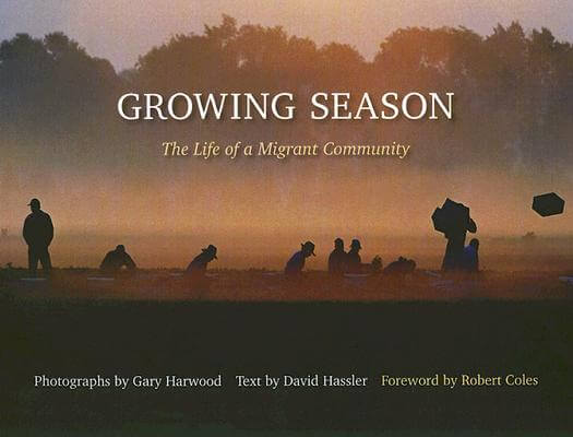 Click for more detail about Growing Season: The Life of a Migrant Community by David Hassler