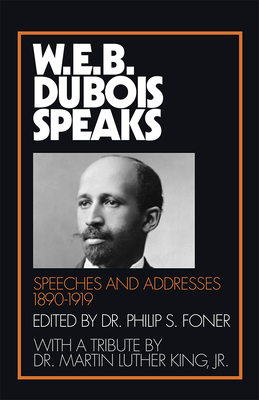 Click for more detail about W.E.B. Du Bois Speaks, 1890-1919: Speeches and Addresses by W.E.B. Du Bois