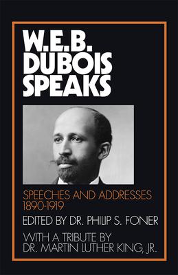 Book Cover W.E.B. Du Bois Speaks, 1890-1919: Speeches and Addresses by W.E.B. Du Bois