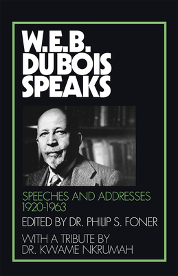 Click for more detail about W.E.B. Du Bois Speaks, 1920-1963: Speeches and Addresses by W.E.B. Du Bois