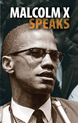 Click for more detail about Malcolm X Speaks (Cloth) by Malcolm X