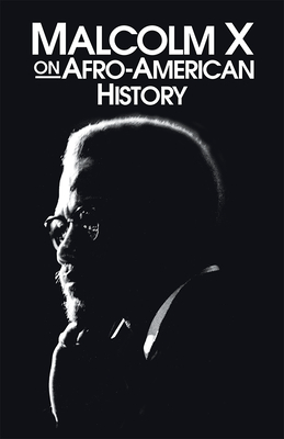 Click for more detail about Malcolm X on Afro-American History by Malcolm X