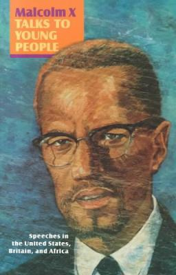 Click for more detail about Malcolm X Talks to Young People: Speeches in the United States, Britain, and Africa by Malcolm X (El-Hajj Malik El-Shabazz)