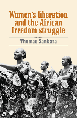 Book Cover Women's Liberation and the African Freedom Struggle by Thomas Sankara