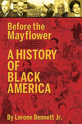 Click for more detail about Before the Mayflower: A History of Black America by Lerone Bennett