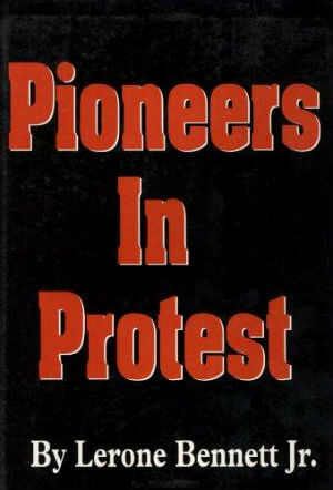 Click for more detail about Pioneers in Protest by Lerone Bennett