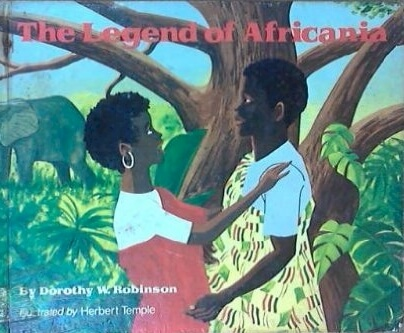 Click for more detail about The Legend of Africania (An Ebony Jr! Book) by Dorothy W. Robinson