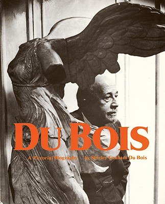 Click for more detail about Du Bois: Pictoral Biography by Shirley Graham Du Bois