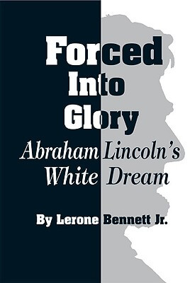 Click for a larger image of Forced into Glory: Abraham Lincoln's White Dream