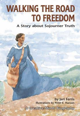 Click for more detail about Walking the Road to Freedom: A Story about Sojourner Truth (Creative Minds Biography) by Jeri Ferris