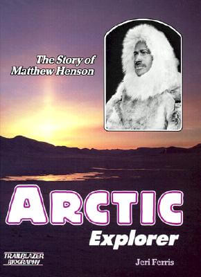 Click for a larger image of Arctic Explorer: The Story of Matthew Henson (Trailblazer Biographies)