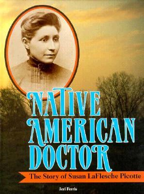 Click for a larger image of Native American Doctor: The Story of Susan Laflesche Picotte (Trailblazer Biographies)