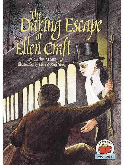 Click for more detail about The Daring Escape of Ellen Craft (On My Own History) by Cathy Moore