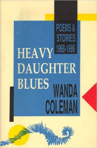 Book Cover Heavy Daughter Blues: Poems and Stories, 1968-1986 by Wanda Coleman
