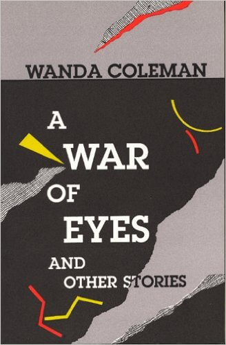 Click for more detail about A War of Eyes by Wanda Coleman
